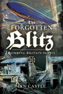 Zeppelin Onslaught : The Forgotten Blitz 1914 - 1915, Hardback Book