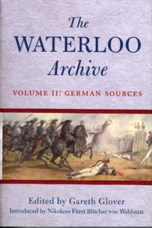 The Waterloo Archive : German Sources v. 2, Hardback Book
