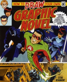 How to Draw Your Own Graphic Novel, Paperback Book