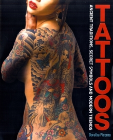 Tattoos : Ancient Traditions, Secret Symbols and Modern Trends, Paperback Book