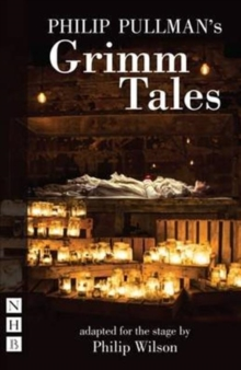 Philip Pullman's Grimm Tales (stage version), Paperback / softback Book