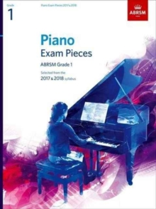 Piano Exam Pieces 2017 & 2018, ABRSM Grade 1 : Selected from the 2017 & 2018 syllabus, Sheet music Book