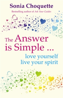 The Answer Is Simple : Love Yourself, Live Your Spirit, Paperback Book