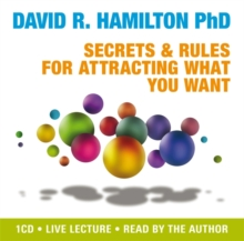 Secrets and Rules for Attracting What You Want : Live Lecture, CD-Audio Book