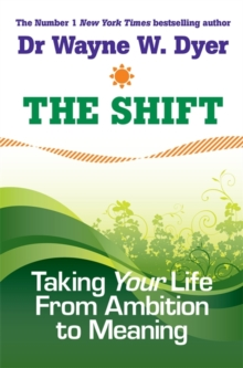 The Shift : Taking Your Life from Ambition to Meaning, Paperback Book