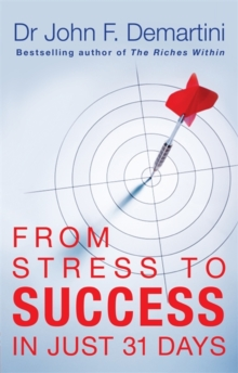 From Stress to Success : In Just 31 Days, Paperback Book