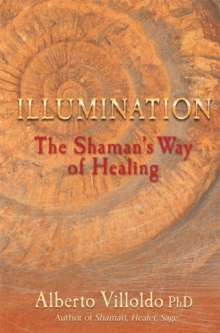 Illumination : The Shaman's Way of Healing, Paperback Book
