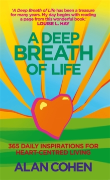 A Deep Breath Of Life : 365 Daily Inspirations for Heart-Centred Living, Paperback Book