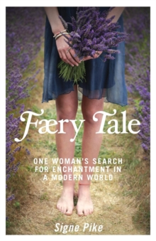 Faery Tale : One Woman's Search for Enchantment in a Modern World, Paperback Book