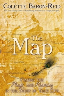 The Map : Finding the Magic and Meaning in the Story of Your Life!, Paperback Book