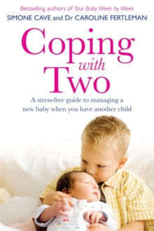 Coping with Two : A Stress-Free Guide to Managing a New Baby When You Have Another Child, Paperback Book