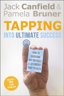 Tapping into Ultimate Success : How to Overcome Any Obstacle and Skyrocket Your Results, Paperback Book