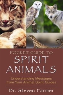 Pocket Guide to Spirit Animals : Understanding Messages from Your Animal Spirit Guides, Paperback Book
