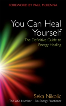 You Can Heal Yourself : The Definitive Guide to Energy Healing, Paperback Book