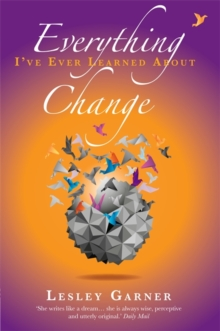 Everything I've Ever Learned About Change, Paperback / softback Book