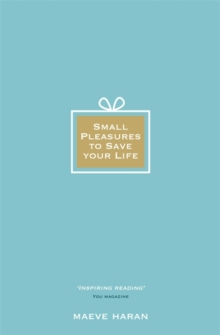 Small Pleasures to Save Your Life, Paperback / softback Book