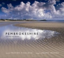 Pembrokeshire - Journeys and Stories, Hardback Book