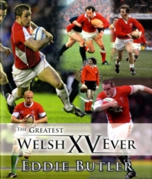 Greatest Welsh XV Ever, The, Hardback Book