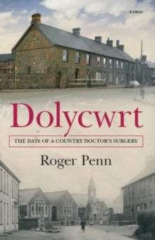 Dolycwrt - The Days of a Country Doctor's Surgery, Paperback Book