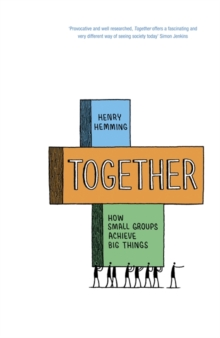 Together : How Small Groups Achieve Big Things, Hardback Book
