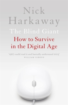 The Blind Giant : How to Survive in the Digital Age, Paperback Book