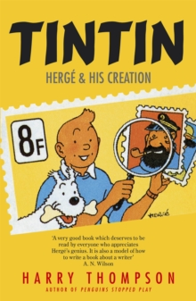 Tintin: Herge and His Creation, Paperback Book