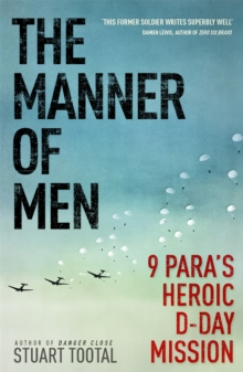 The Manner of Men : 9 PARA's Heroic D-Day Mission, Paperback / softback Book