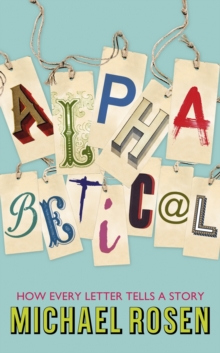 Alphabetical : How Every Letter Tells a Story, Hardback Book
