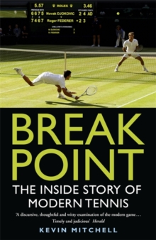 Break Point : The Inside Story of Modern Tennis, Paperback / softback Book