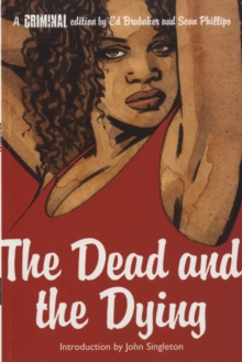 Criminal : The Dead and the Dying v. 3, Paperback Book