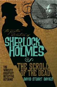 The Further Adventures of Sherlock Holmes : Scroll of the Dead, Paperback Book