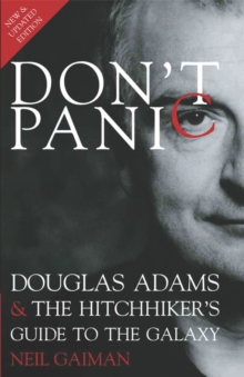 "Don't Panic : Douglas Adams and ""The Hitchhiker's Guide to the Galaxy"", Paperback Book"