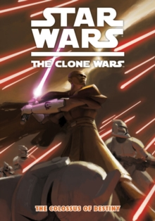 Star Wars - The Clone Wars : Colossus of Destiny v. 4, Paperback Book