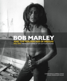 Bob Marley and the Golden Age of Reggae, Hardback Book