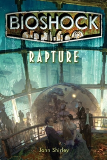 Bioshock - Rapture, Paperback / softback Book