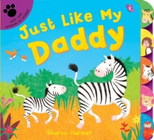 Just Like My Daddy, Board book Book