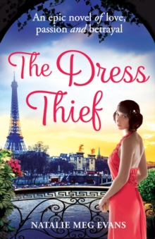 The Dress Thief : one secret could destroy everything she holds dear...