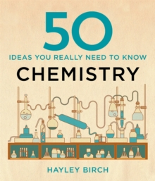 50 Chemistry Ideas You Really Need to Know, Hardback Book