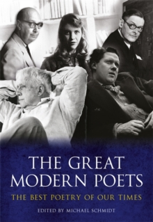 The Great Modern Poets : An anthology of the best poets and poetry since 1900, Paperback / softback Book