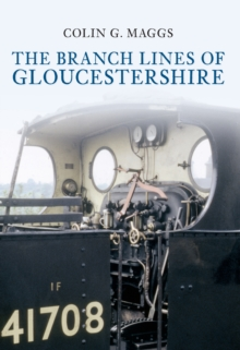 The Branch Lines of Gloucestershire, Paperback / softback Book