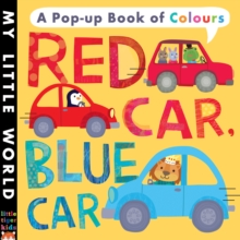 Red Car, Blue Car : A Pop-Up Book of Colours, Novelty book Book
