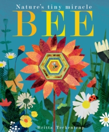 Bee : Nature's tiny miracle, Paperback / softback Book