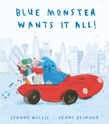 Blue Monster Wants It All!, Paperback / softback Book