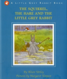 The Squirrel, the Hare and the Little Grey Rabbit, Hardback Book