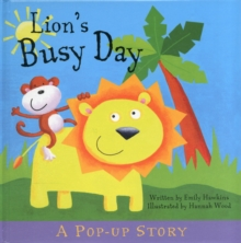 Lion's Busy Day : Pop-Up Stories, Hardback Book