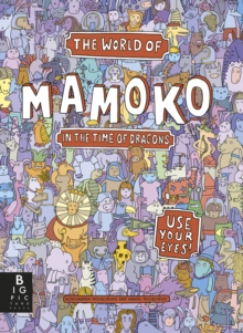The World of Mamoko: In the Time of Dragons, Hardback Book