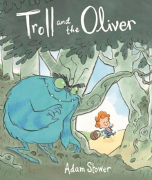 Troll and the Oliver, Hardback Book