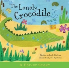 The Lonely Crocodile : Pop-Up Stories, Hardback Book