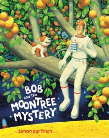 Bob and the Moon Tree Mystery, Hardback Book
