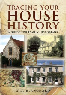 Tracing Your House History : A Guide for Family Historians, Paperback Book